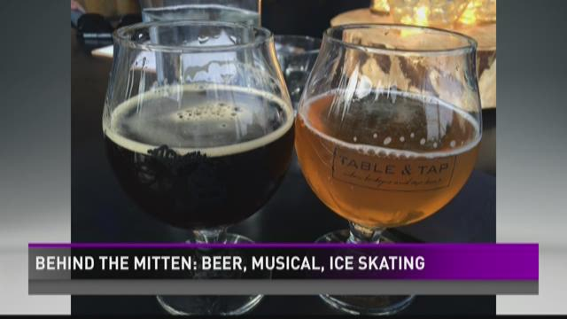 Behind the Mitten: Beer, musical, ice skating