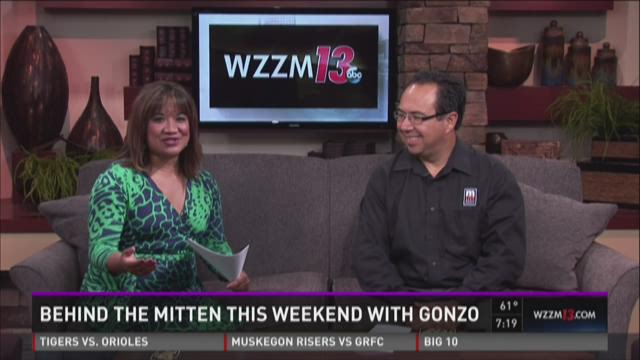 Behind the Mitten this Weekend with Gonzo