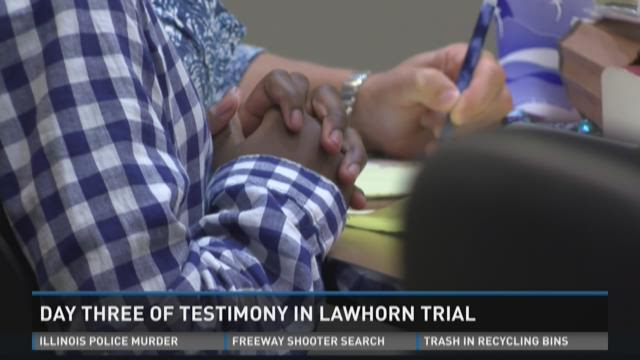 Day three of testimony in Lawhorn trial